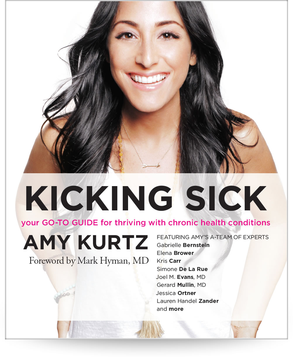 Kicking Sick: Your go-to guide for thriving with chronic health conditions by Amy Kurtz
