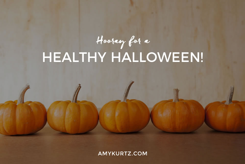 Hooray for a Healthy Halloween!