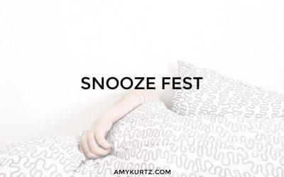 Snooze Fest