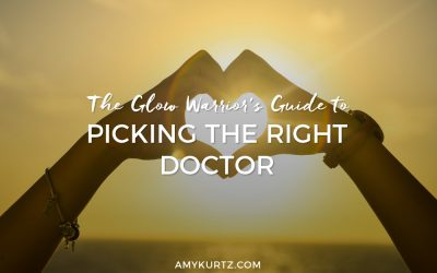The Glow Warrior's Guide to Picking the Right Doctor
